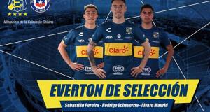 Pereira Echeverria Madrid Everton Selección Chilena